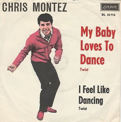Single 7''  Chris Montez  -  My Baby Loves To Dance - London DL20716 - 1963 - DE