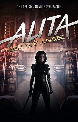 Alita: Battle Angel - the Official Movie Novelization by Pat Cadigan (2019, Hard