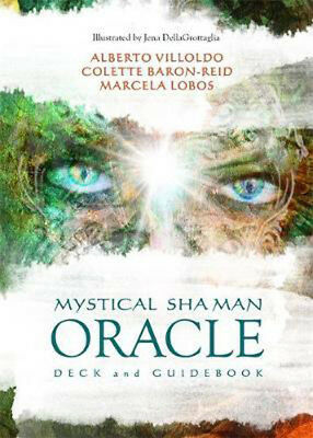 Mystical Shaman Oracle Cards by Alberto Villoldo and Colette Baron-Reid #20179