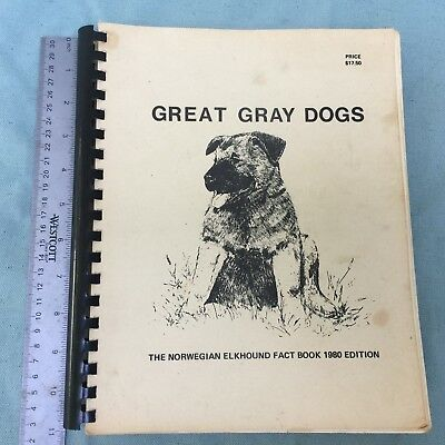Vintage Book Great Gray Dogs 1980 Ed. Norwegian Elkhound Fact Usa Lineage Dog