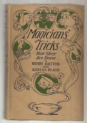 MAGICIANS' TRICKS How They Are Done by Henry Hatton & Adrian Plate 1917