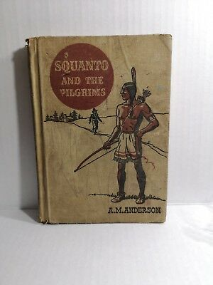 Squanto And The Pilgrims 1949 Book By A. M. Anderson And John Osebold