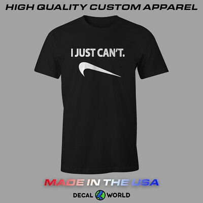 New I Just Can't Nike Spoof Parody Humor Funny Gag Comical Gift Tee T-Shirt Cant