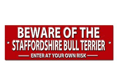 Beware Of The Staffordshire Bull Terrier Enter At Your Own Risk Metal Sign.