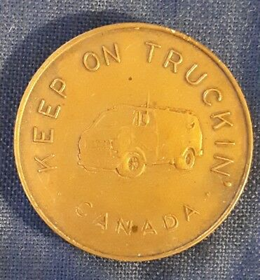 "Vintage Canadian ""keep On Trucking - Canada"" Medallion - Mint Condition"