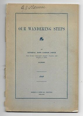1898 Our Wandering Steps FREEMASONRY ENGLAND SCOTLAND Gen John Corson Smith illu