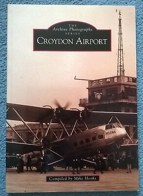 Croydon Airport Mike Hooks. The Archive Photographs Series 1997. Paperback.