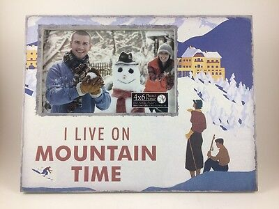 I Live On Mountain Time 4x6 Winter Picture Frame