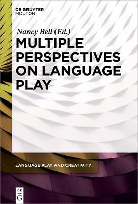 Multiple Perspectives on Language Play, Nancy Bell