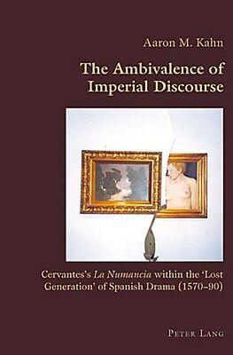 The Ambivalence of Imperial Discourse, Aaron M. Kahn