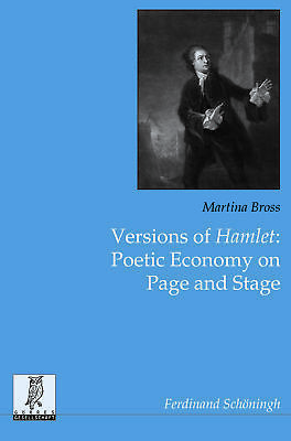 Versions of Hamlet: Poetic Economy on Page and Stage, Martina Bross