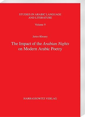 The Impact of the Arabian Nights on Modern Arabic Poetry, Jeries Khoury
