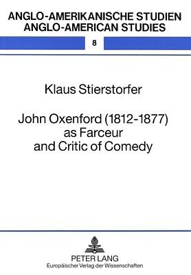 John Oxenford (1812-1877) as Farceur and Critic of Comedy, Klaus Stierstorf ...