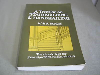 1985 Book, A Treatise on Stair Building & Hand Railing, Mowat, Joiners Restorers