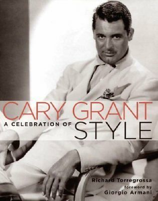 Cary Grant, a celebration of style  by Richard Torregrossa