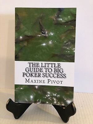 The Little Guide to Big Poker Success by Maxine Pivot (2017, Paperback)