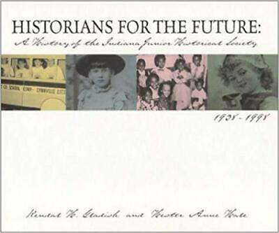 Historians for the Future: A History of the Indiana Junior Historical Society-19