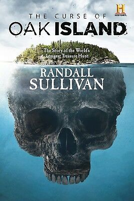 The Curse of Oak Island by Randall Sullivan (2018, Hardcover)