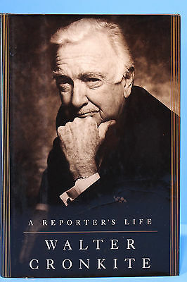 A Reporter's Life by Walter Cronkite -Television News, Kennedy, Johnson, Vietnam