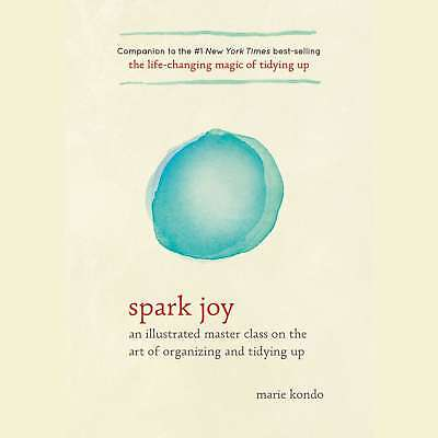 Spark Joy : The Life-Changing Magic Of Tidying Up Audiobook (Mp3, Download)