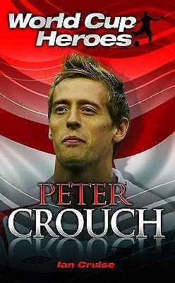 Ian Cruise, Peter Crouch (World Cup Heroes), Paperback, Very Good Book