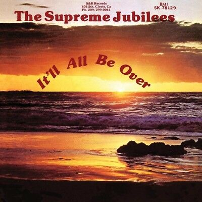 The Supreme Jubilees - Itll All Be Over CD LIGHT IN THE ATTIC/Cargo NEW
