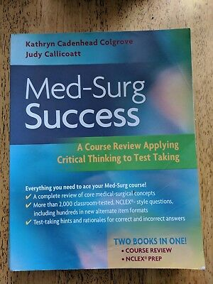 Med-Surg Success : A Course Review Applying Critical Thinking to Test Taking