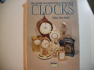 The Country Life International Dictionary Of Clocks By Alan Smith