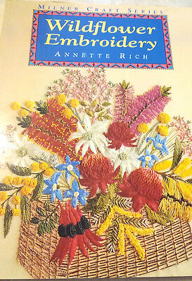 WILDFLOWER EMBROIDERY..by Annette Rich (Paperback, 1995)..AUSTRALIAN..AS NEW