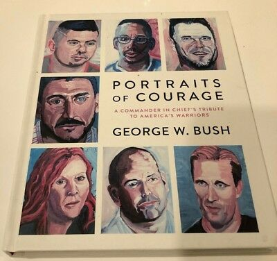 SIGNED George W. Bush Portraits of Courage Hardcover book
