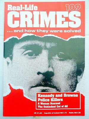 REAL-LIFE CRIME MAGAZINE. No 109. KENNEDY AND BROWNE POLICE KILLERS.