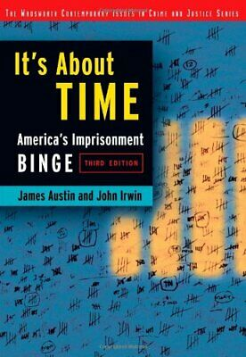 It's about Time : America's Imprisonment Binge by Irwin, John