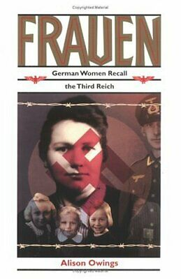 Frauen : German Women Recall the Third Reich by Owings, Alison-ExLibrary