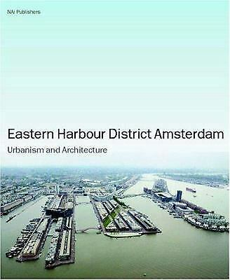 Eastern Docklands Amsterdam : Urbanism and Architecture by NAi Publishers