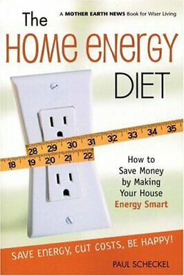Home Energy Diet : How to Save Money by Making Your House Energy-Smart