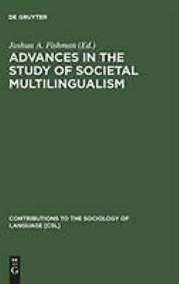 Advances in the Study of Societal Multilingualism-