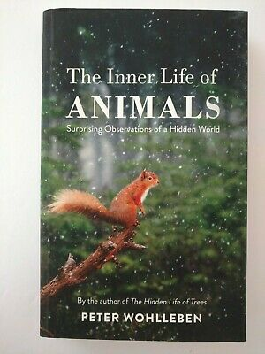 The Inner Life of Animals by Peter Wohlleben PB