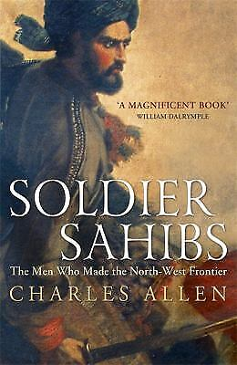 Soldier Sahibs : The Men Who Made the North-West Frontier-ExLibrary