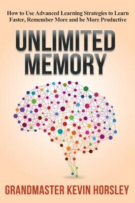 Unlimited Memory : How to Use Advanced Learning E book by Kevin.Horsley [PDF]