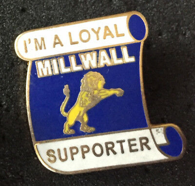 Rare I'm A Loyal Millwall Supporter Enamel Pin Badge