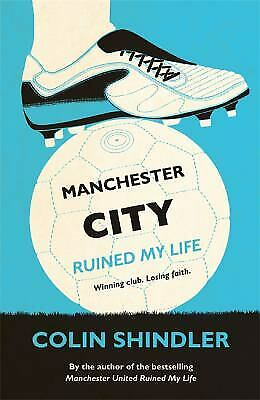 MANCHESTER CITY RUINED My Life, Shindler, Colin, Used
