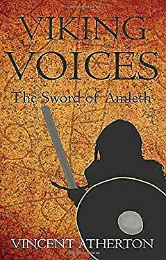 Viking Voices : The Sword of Amleth by Atherton, Vincent