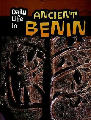 Daily Life in Ancient Benin (Infosearch: Daily Life in Ancient Civilizations)