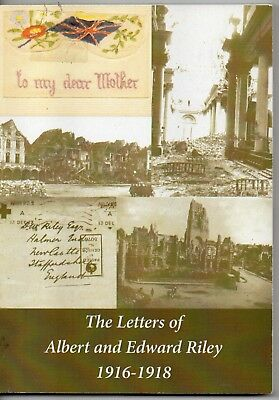 The Letters Of Albert & Edward Riley 1916-1918-Audley North Staffordshire-1St Ed