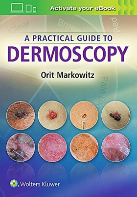 Markowitz Orit M.D.-A Practical Guide To Dermoscopy (UK IMPORT) BOOK NEW