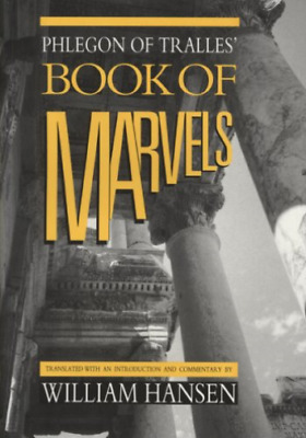 Phlegon Of Tralles` Book Of Marvels (UK IMPORT) BOOK NEW