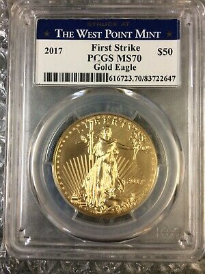 2017 -  $50 - American Gold Eagle PCGS MS70 West Point Mint First Strike.