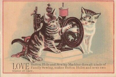 """Victorian Trade Card """"love"""" Button Hole Sewing Machine And Kittens.*"""
