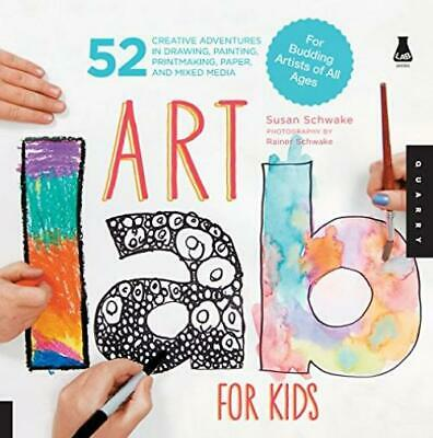 Art Lab for Kids: 52 Creative Adventures in Drawing, Painting, Printmaking,...