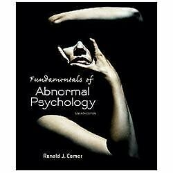 Fundamentals of Abnormal Psychology by Ronald J. Comer (2013, Hardcover, 7th Edi